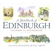 A Sketchbook of Edinburgh by Fraser, Iain; Sim, Anne Fraser; Cucu, Irina; Outram, Cat; Clark, Keli, 9781780274874