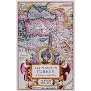 123 Places in Turkey by Russell, Francis, 9781908524874
