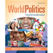 World Politics: Trend and Transformation, 2016 - 2017 by Blanton, Shannon L.; Kegley, Charles W., 9781305504875