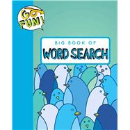 Go Fun! Big Book of Word Search by Andrews McMeel Publishing LLC, 9781449464875