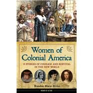 Women of Colonial America by Miller, Brandon Marie, 9781556524875