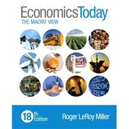 Economics Today The Macro View by Miller, Roger LeRoy, 9780133884876