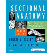 Sectional Anatomy for Imaging Professionals by Kelley, Lorrie L.; Petersen, Connie M., 9780323414876