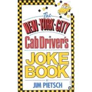 The New York City Cab Driver's Joke Book by Pietsch, James, 9780446344876