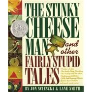 The Stinky Cheese Man and Other Fairly Stupid Tales by Scieszka, Jon, 9780670844876