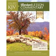 KJV Standard Lesson Commentary® Large Print Edition 2016-2017 by Standard Publishing, 9780784794876
