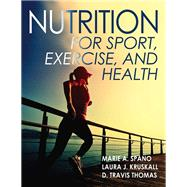 Nutrition for Sport, Exercise, and Health by Spano, Marie A.; Kruskall, Laura J., Ph.D.; Thomas, D. Travis, Ph.D., 9781450414876