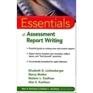 Essentials of Assessment Report Writing by Lichtenberger, Elizabeth O.; Mather, Nancy; Kaufman, Nadeen L.; Kaufman, Alan S., 9780471394877