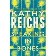 Speaking in Bones by REICHS, KATHY, 9780804194877