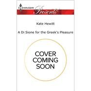 A Di Sione for the Greek's Pleasure by Hewitt, Kate, 9780373134878
