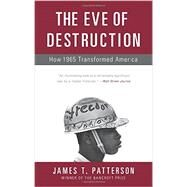 The Eve of Destruction by Patterson, James T., 9780465064878