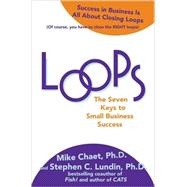 Loops: The Seven Keys to Small Business Success by Chaet, Mike; Lundin, Stephen; Moravek, Vince; Chaet, Mary, 9780071624879