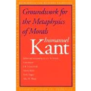 Groundwork for the Metaphysics of Morals by Immanuel Kant; Edited and translated by Allen W. Wood; With essays by J.B. Schneewind, Marcia Baron, Shelly Kagan, and Allen W. Wood, 9780300094879