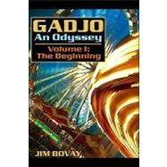 Gadjo an Oddyssey: The Beginning by Bovay, Jim, 9781424124879