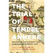 The Trial of Tempel Anneke by Morton, Peter; Dahms, Barbara, 9781442634879