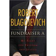 Fundraiser A by Blagojevich, Robert, 9780875804880