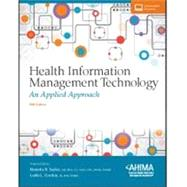 Health Information Management Technology: An Applied Approach - With 2 Access by Nanette B. Sayles, 9781584264880