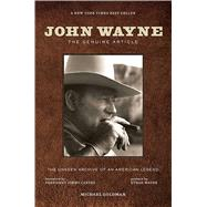John Wayne The Genuine Article by Goldman, Michael; Carter, Jimmy; Wayne, Ethan, 9781608874880