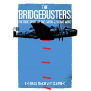 The Bridgebusters by Cleaver, Thomas McKelvey, 9781621574880