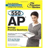 550 AP Biology Practice Questions by PRINCETON REVIEW, 9780804124881