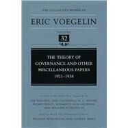 The Theory of Governance and Other Miscellaneous Papers, 1921-1938 by Bollans, Sue; Cockerill, Jodi; Hanak, M. J.; Heldt, Ingrid; Lochner, Elisabeth Von, 9780826214881