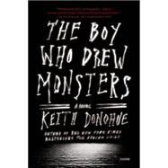 The Boy Who Drew Monsters A Novel by Donohue, Keith, 9781250074881