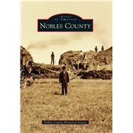 Nobles County by Nobles County Historical Society, 9781467124881