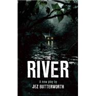 The River by Butterworth, Jez, 9781559364881