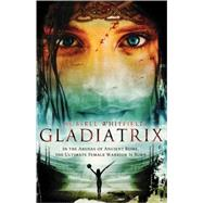 Gladiatrix by Whitfield, Russell, 9780312534882