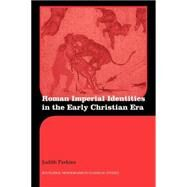 Roman Imperial Identities in the Early Christian Era by Perkins; Judith, 9780415594882