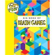 Go Fun! Big Book of Brain Games by Andrews McMeel Publishing LLC, 9781449464882