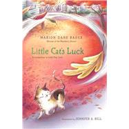 Little Cat's Luck by Bauer, Marion  Dane; Bell, Jennifer A., 9781481424882