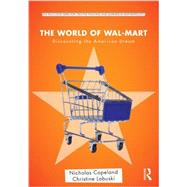 The World of Wal-Mart: Discounting the American Dream by Copeland; Nick, 9780415894883