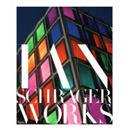 Ian Schrager by Goldberger, Paul; Schrager, Ian; Starck, Philippe; Pawson, John, 9780847844883