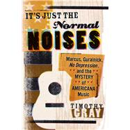 It's Just the Normal Noises by Gray, Timothy, 9781609384883