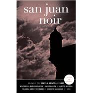 San Juan Noir by Santos-Febres, Mayra, 9781617754883