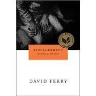 Bewilderment: New Poems and Translations by Ferry, David, 9780226244884