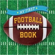 My First Football Book by Unknown, 9781454914884