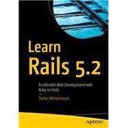 Learn Rails 5.2 by Wintermeyer, Stefan, 9781484234884