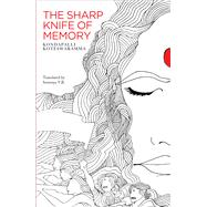 The Sharp Knife of Memory by Koteswaramma, Kondepaali; Sowmya, V. B., 9789383074884