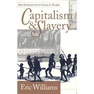 Capitalism & Slavery by Williams, Eric Eustace, 9780807844885
