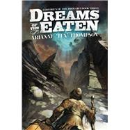Dreams of the Eaten by Thompson, Arianne, 9781781084885