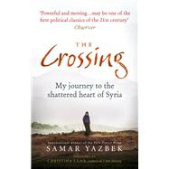 The Crossing by Yazbek, Samar; Gowanlock, Nashwa; Kemp, Ruth Ahmedzai; Lamb, Christina, 9781846044885