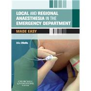 Local and Regional Anaesthesia in the Emergency Department Made Easy by Wells, Mike, 9780702034886