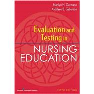 Evaluation and Testing in Nursing Education by Oermann, Marilyn H., Ph.D., RN, 9780826194886