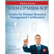 Shrm-cp/Shrm-scp Certification Practice Exams by Kelly, William; Simon-Walters, Joanne, 9781259584886
