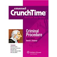 Emanuel Crunchtime: Criminal Procedure, Eighth Edition by Emanuel, Steven L., 9781454824886