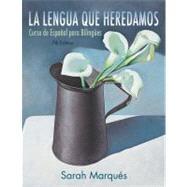 Lengua que Heredamos : Curso de Espaol para Bilinges by Marques, Sarah, 9781118134887