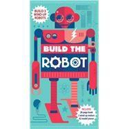 Build the Robot by Parker, Steve, 9781626864887