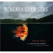 Beneath Cold Seas by Hall, David; Newbert, Christopher; Cullis-suzuki, Sarika, 9780295994888